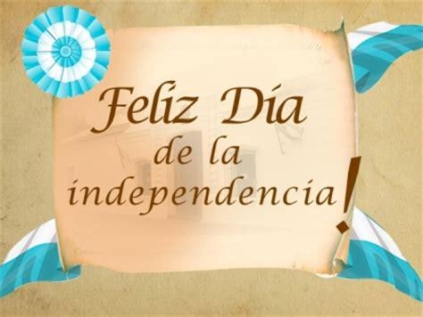 imagenes feliz dia de la independencia feliz dia de la independencia teinvit 233 com