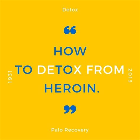 How To Detox From Methodaone by How To Detox From Heroin Ultimate Guide