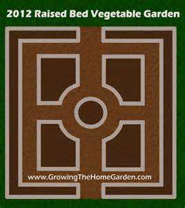 Raised Bed Vegetable Garden Layout Vegetable Garden Layout For 2012 Growing The Home Garden