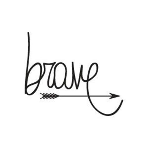 25 best ideas about brave tattoo on pinterest be brave