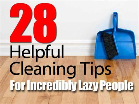 cleaning for lazy people 28 helpful cleaning tips for incredibly lazy people