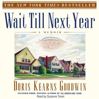 Suzanne Goodwin Paperback wait til next year audiobook by doris kearns goodwin suzanne toren official publisher page
