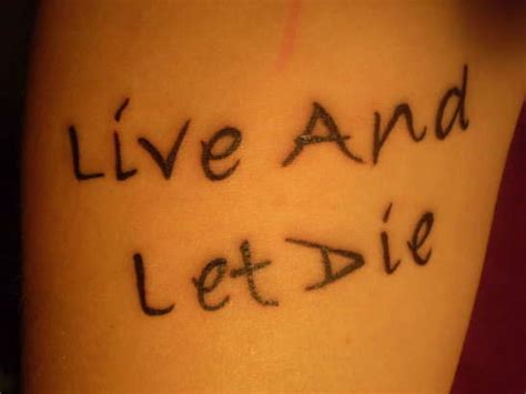 live and let live tattoo live and let die