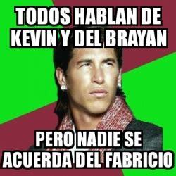 Memes De Kevin - meme sergio ramos todos hablan de kevin y del brayan