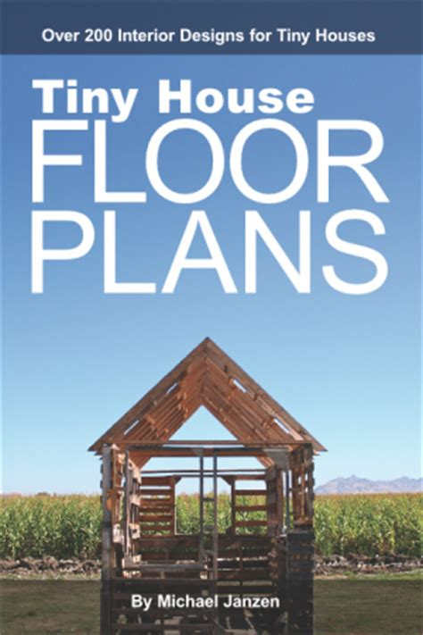Small Homes Book Relaxshacks Michael Janzen S Quot Tiny House Floor Plans