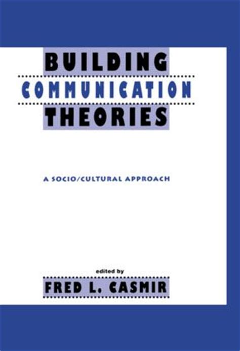 Building Communication Theories A Socio Cultural Approach