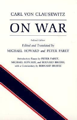 on war books on war by carl clausewitz reviews discussion