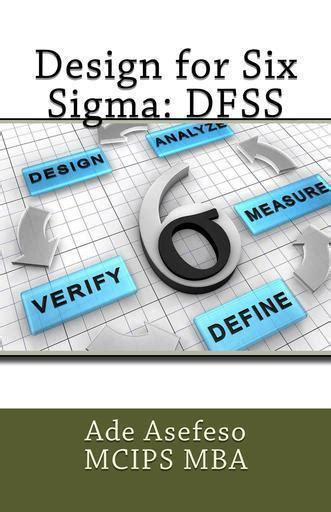 Mba And Six Sigma by Read Design For Six Sigma Dfss By Ade Asefeso Mcips