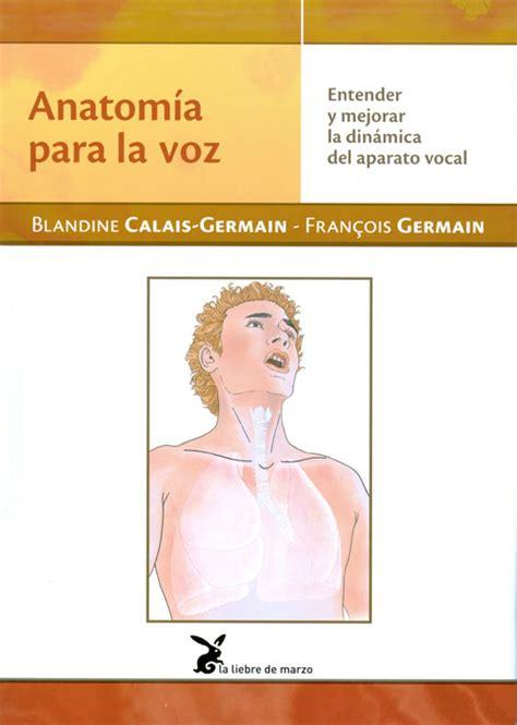 anatomia para el movimiento 8487403131 distribuciones alfaomega s l anatom 237 a para la voz calais germain blandine germain