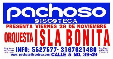 viernes 1 de noviembre de 2013 orquesta isla bonita en pachoso discoteca viernes 29 de