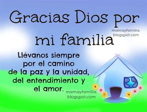 imagenes gracias familia gracias dios por mi familia oraci 243 n familiar