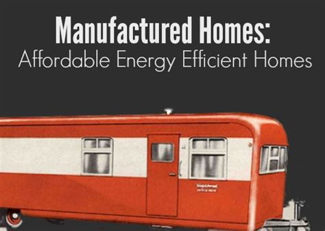 cheap home energy manufactured homes are earth friendly