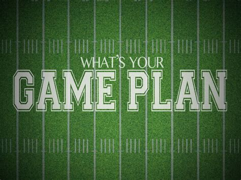 Plan by What Is Your Game Plan Lylemook Com