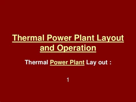thermal power plant layout and operation ppt thermal power plant layout