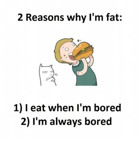 What I Do When I M Bored Or Heartbroken And Stuff by 2 Reasons Why I M 1 Eat When I M Bored 2 I M Always