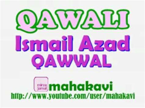 aziz mian dekh tamasha lakri ka ismail azad qawwal paaray paaray pe likha hai doovi