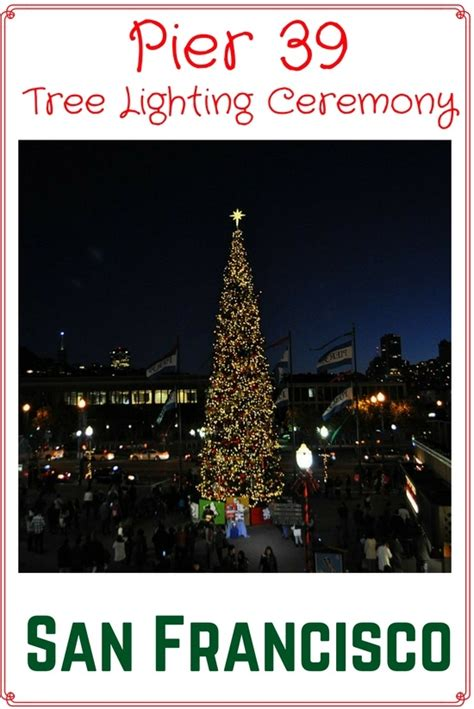 san francisco tree lighting 2017 pier 39 tree lighting ceremony 2017 event details