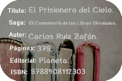 libro el prisionero del cielo libros en la eternidad rese 241 a el cementerio de los libros olvidados el prisionero del cielo