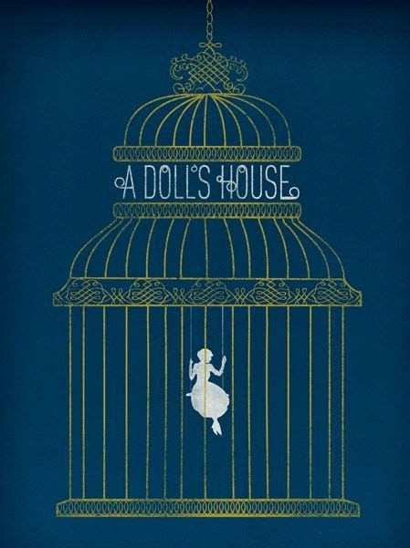 a dolls house by a doll s house by henrik ibsen describes quot the need of every individual to find out the