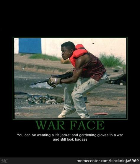 War Face Meme - war face by blackninja6969 meme center