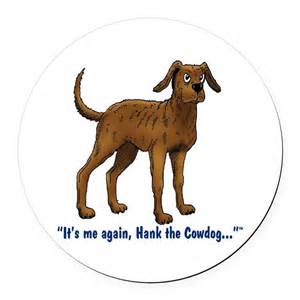 Sterling Home Decor hank the cowdog its me again round car magnet by