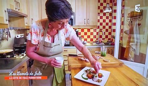 cote cuisine julie andrieu recettes extrait de l 233 mission quot les carnets de julie quot la c 244 te de