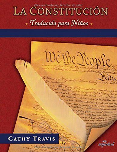 la celestina bilingual edition 0692369554 la constitucion traducida para ninos bilingual edition constitution translated for kids