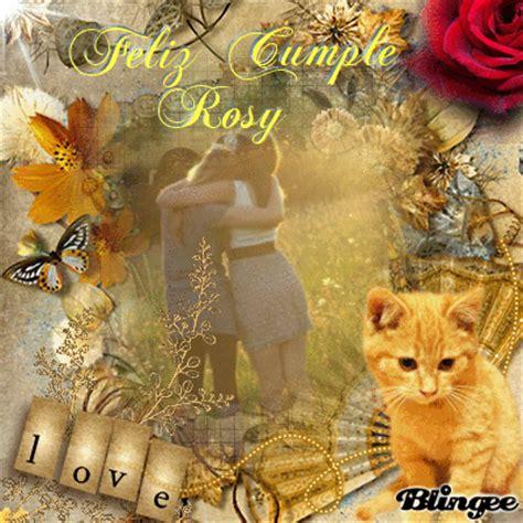 imagenes de feliz cumpleaños rosy 161 feliz cumplea 241 os rosy fotograf 237 a 126345724 blingee com