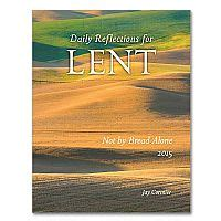 not by bread alone daily reflections for lent 2018 books not by bread alone daily reflections for lent 2015
