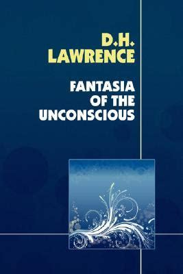 fantasia of the unconscious books fantasia of the unconscious by d h reviews