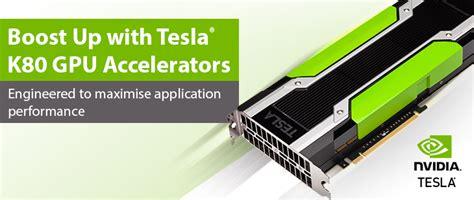 What Is Nvidia Tesla Boost Up With Nvidia Tesla K80 Gpu Accelerators