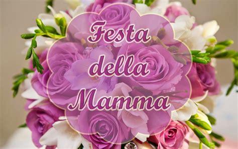 festa della mamma 2018 frasi e immagini auguri di buona festa della mamma 2016