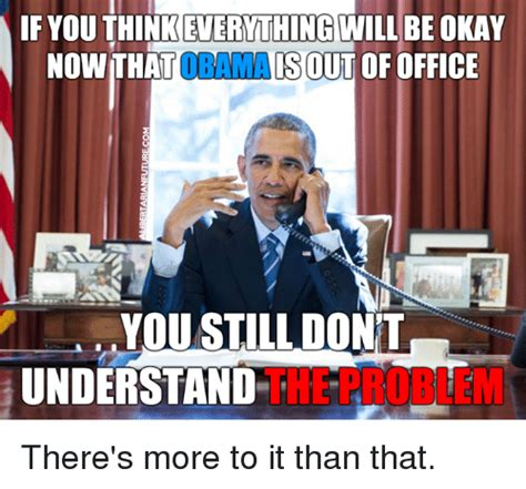 Why Is Obama Still In Office by 25 Best Memes About Out Of Office Out Of Office Memes