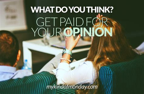 Get Paid For Your Opinion - earning from home how to make extra money online my kind of monday