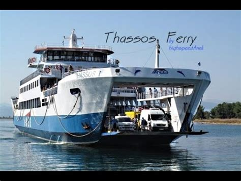 ferry boat keramoti thassos ferry boat youtube