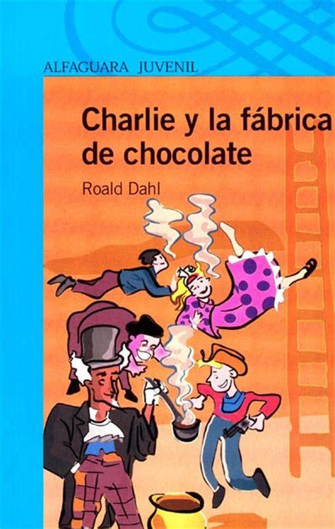 libro charlie i la fbrica la grossa libros roald dahl charlie y la fabrica de