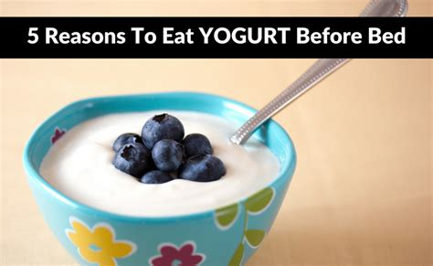 eating yogurt before bed 28 images how long does greek