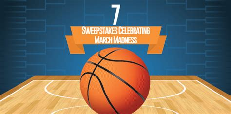 March Madness Sweepstakes - 7 sweepstakes celebrating march madness