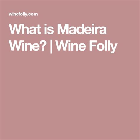 what is port wine wine folly the 25 best madeira wine ideas on pinterest image for
