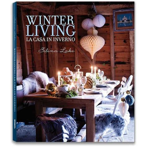 1000 ideas about winter living 1000 images about selina lake winter living book on lakes and book reviews