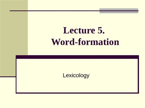 pattern word formation lecture 5 word formation lexicology outline of