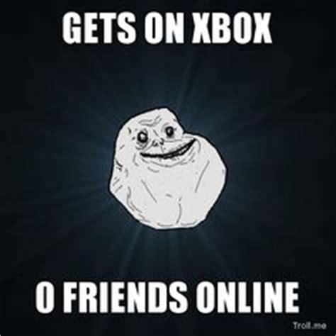 Online Friends Meme - 1000 images about xbox memes on pinterest xbox buy