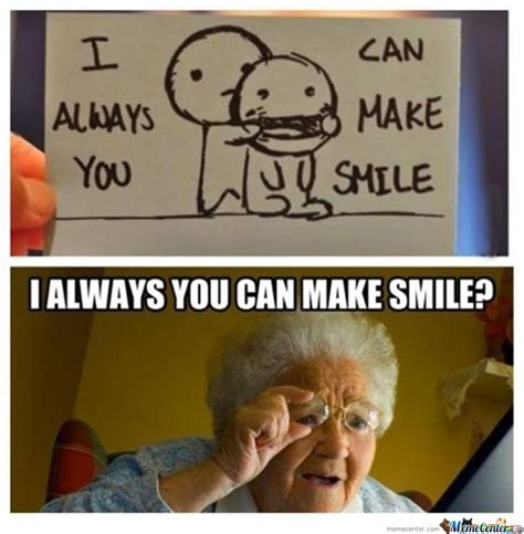 Make You Meme - 35 funny smile meme images and photos that will make you laugh