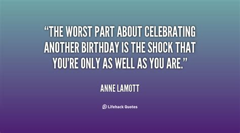 Worst Birthday Quotes Another Birthday Quotes Quotesgram