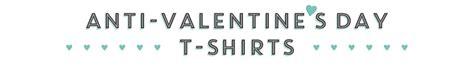 s day anti valentines anti s day t shirts