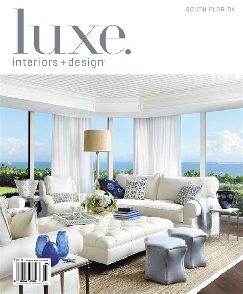 luxe home interiors luxe interiors design florida 12 by sandow media issuu