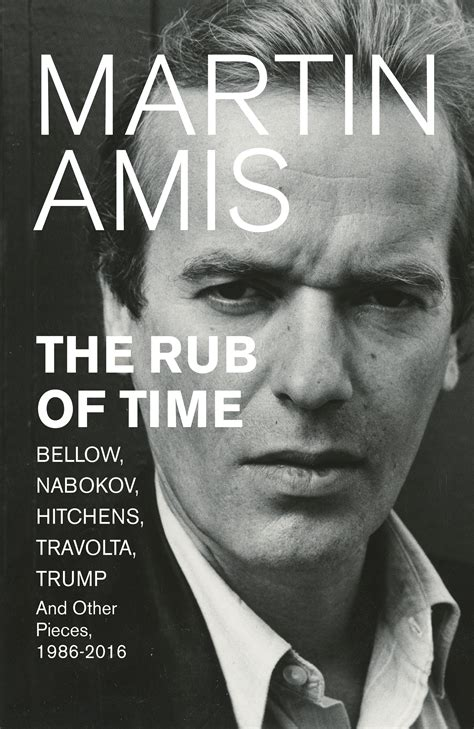 the rub of time by martin amis penguin books new zealand