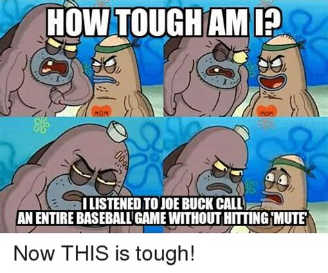 How Tough Are You Meme - funny joe buck memes of 2016 on sizzle doe