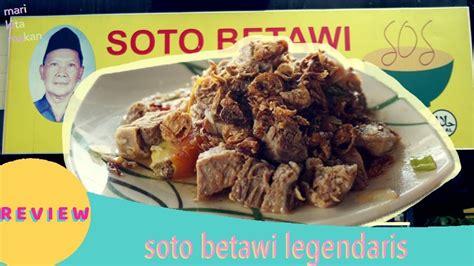 soto betawi haji mamat review soto betawi  juara