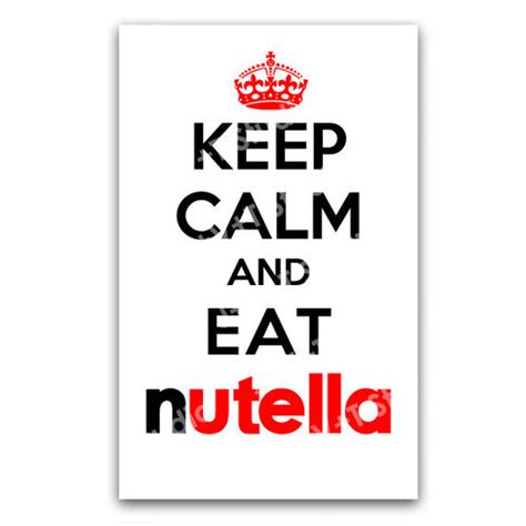imagenes de keep calm and love your family i love nutella girl food and chocolate